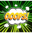 Ooops comic book bubble text retro style vector image
