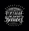 hand lettering with bible verse everything is vector image vector image