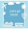 Lets go travel vector image vector image