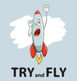 slogan try and fly rocket start up concept vector image