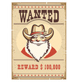 wanted poster santa claus in cowboy hat on old vector image vector image