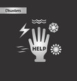 black and white style hand disasters vector image vector image