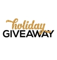 Golden Holiday Giveaway sign at white vector image