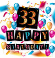 happy birthday 33 years anniversary vector image