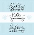 hello december january february handwritten vector image vector image