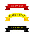 three ribbon banners black friday sale red yellow vector image vector image