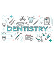 dentistry word concept surrounded with line icons vector image vector image