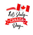 happy canada day 1st july lettering with flag vector image