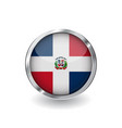 flag of dominican republic button with metal vector image vector image