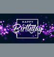 happy birthday blue bokeh sparkle glitter luxury vector image
