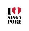 i love singapore typography lettering and merlion vector image