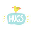 Mischievous lettering text hugs with funny seagull