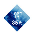 poster about sea blue abstract watercolor vector image vector image