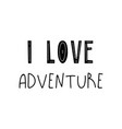 lettering poster i love adventure vector image