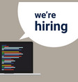 we are hiring programmer coding developer a sign vector image vector image