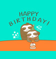 happy sloth dad and son cartoon humor birthday vector image