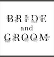 lettering bride and groom inscription for vector image vector image