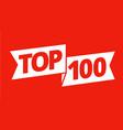 top 100 best ten list red word on ribbon winner vector image