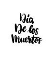 dia muertos handwritten lettering vector image vector image