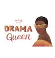 drama queen banner vector image vector image