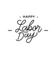 happy labor day lettering vector image vector image