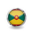 flag of grenada button with metal frame and vector image vector image