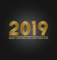 happy new year 2019 lettering and merry christmas vector image