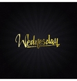 Wednesday - Calligraphic phrase written in gold vector image