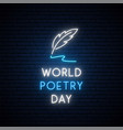 world poetry day neon signboard shiny white vector image vector image