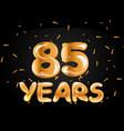 85 years anniversary gold logo vector image