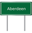 aberdeen united kingdom road sign green vector image vector image