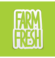 Farm fresh hand written lettering calligraphy vector image