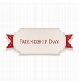 Friendship Day Label on red Ribbon vector image vector image