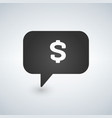dollar sign speech bubble icon vector image