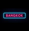 bangkok neon sign bright light signboard banner vector image vector image