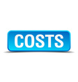 costs blue 3d realistic square isolated button vector image