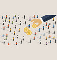hand pick and put money from to crowd of vector image vector image