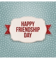 Happy Friendship Day greeting Text on Badge vector image vector image