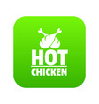 hot chicken icon green vector image vector image
