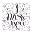 i miss you card vector image vector image