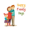 happy family hugs concept isolated vector image vector image