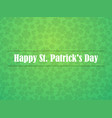 happy patricks day greeting card with clover vector image vector image