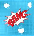 pop art comics bang speech bubble vector image