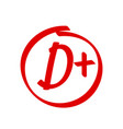 grade d plus result icon school red mark vector image vector image