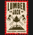 lumberjack vintage poster with crossed axes vector image