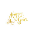 happy new year lettering text for greeting card vector image