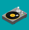 vinyl player isometric flat vector image vector image