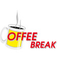 coffee break theme banner with cup vector image vector image