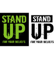 stand up for your beliefs vector image