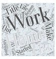 Why Work From Home Word Cloud Concept vector image vector image
